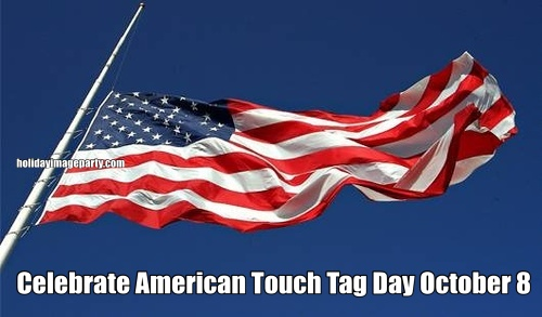 Celebrate American Touch Tag Day October 8