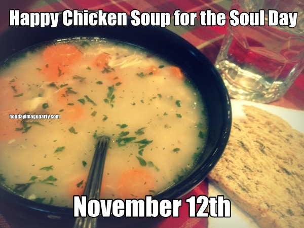 Soup for the Soul Day November 12th - Chicken Soup for the Soul ...