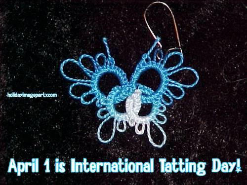 April 1 is International Tatting Day!