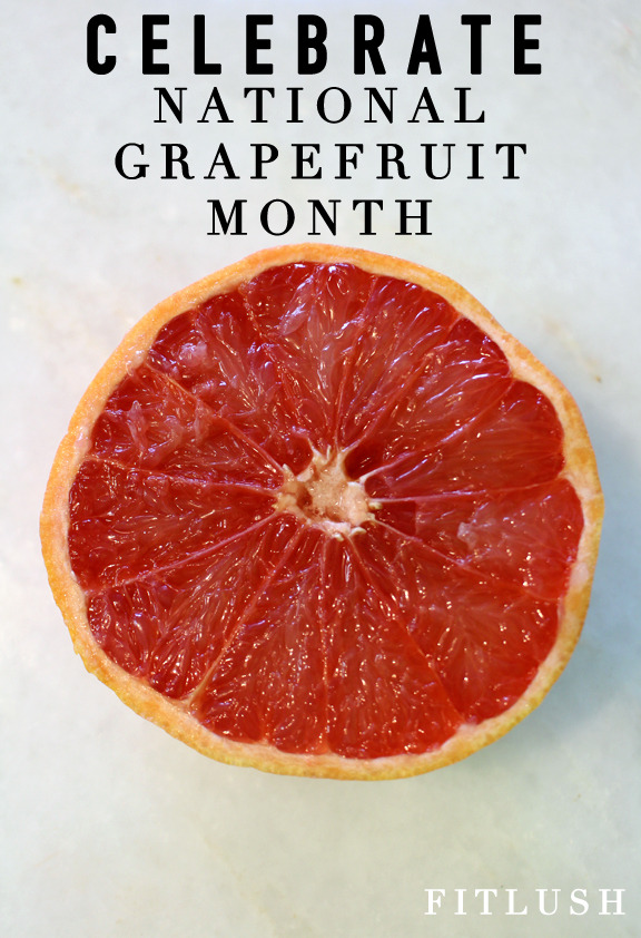 Celebrate National Grapefruit Month