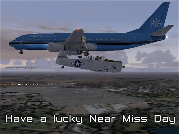 Have a lucky Near Miss Day