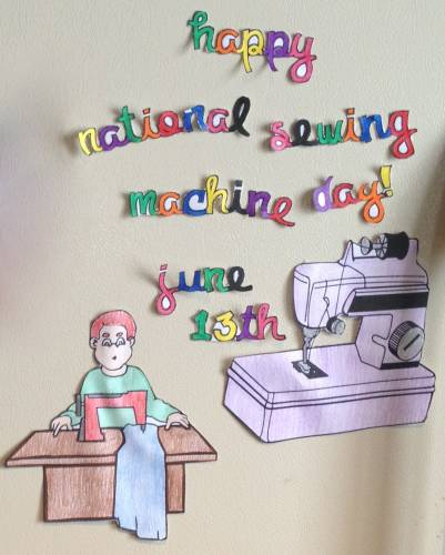 Happy National Sewing Machine Day June 13th