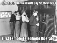 Celebrate Emma M Nutt Day September 1 First Female Telephone Operator