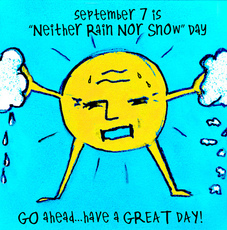 Sept 7 is Neither Rain nor Snow Day. Go ahead, have a great day