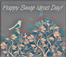 Happy Swap Ideas Day!