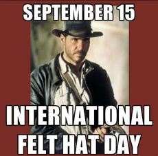 September 15 International Felt Hat Day
