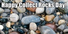 Happy Collect Rocks Day!