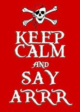 Keep calm and say arrr