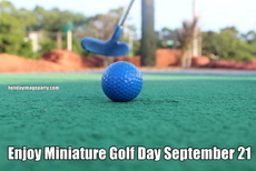 Enjoy Miniature Golf Day September 21