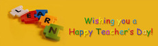 Wishing you a happy Teacher's Day