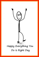 Happy Everything You Do is Right Day