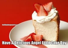 Have A Delicious Angel Food Cake Day