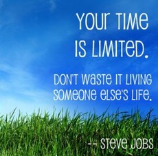 Your time is limited don't waste it living someone else's life