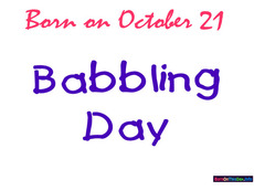 Born on October 21 Babbling Day