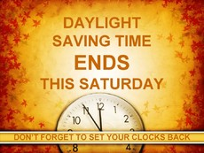 Daylights Saving Time ends this Saturday