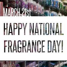 March 21st Happy National Fragrance Day!