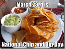 March 23rd is National Chip and Dip Day