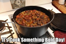It's Cook Something Bold Day!