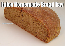 Enjoy Homemade Bread Day