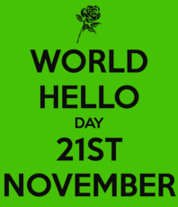 World Hello Day 21st November