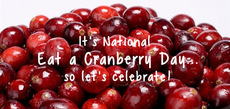 It's National Eat a Cranberry Day so let's celebrate