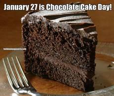 January 27 is Chocolate Cake Day!