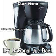 Stay Warm It's National Joe Day!