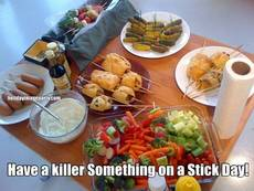 Have a killer Something on a Stick Day!