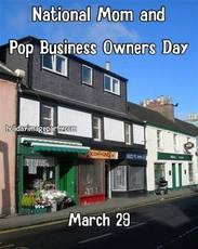 National Mom and Pop Business Owners Day March 29