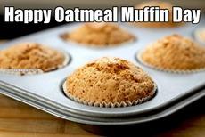 Happy Oatmeal Muffin Day