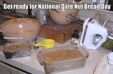 Get ready for National Date Nut Bread Day