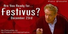 Are you ready for Festivus December 23rd