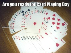 Are you ready for Card Playing Day