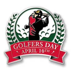 Golfer's Day April 10th