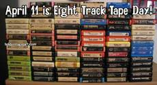 April 11 is Eight Track Tape Day!