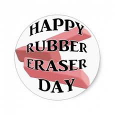 Happy Rubber Eraser Day