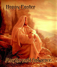 Happy Easter.  May the world find peace.