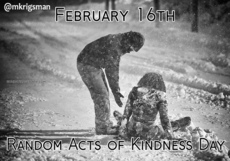 February 16th Random Acts of Kindness Day