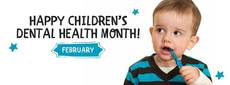 Happy Children's Dental Health Month