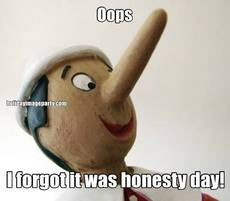 Oops I forgot it was honesty day!