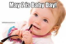 May 2 is Baby Day!