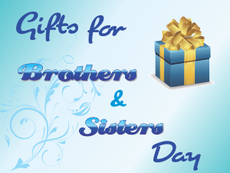 Gifts for Brothers and Sisters Day