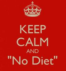Keep calm and no diet