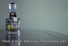 Have a nice smelling Fragrance Day
