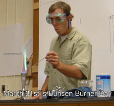 March 31st is Bunsen Burner Day