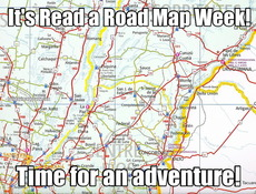 It's Read a Road Map Week! Time for an adventure!