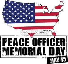 Peace Officers Memorial Day May 15
