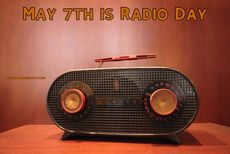 May 7th is Radio Day