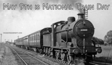 May 9th is National Train Day