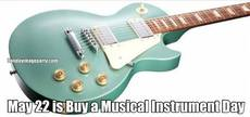 May 22 is Buy a Musical Instrument Day